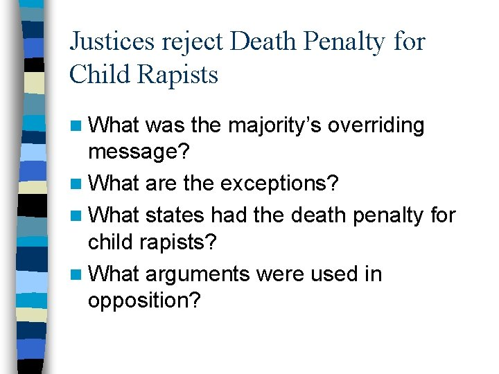 Justices reject Death Penalty for Child Rapists n What was the majority's overriding message?