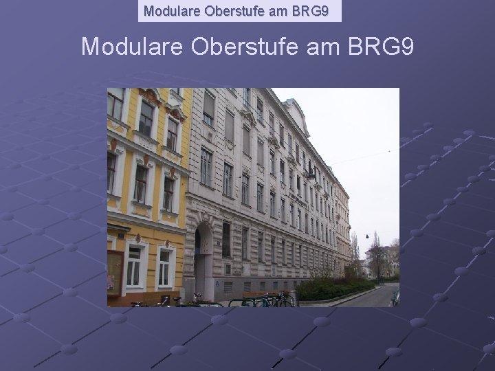 Modulare Oberstufe am BRG 9