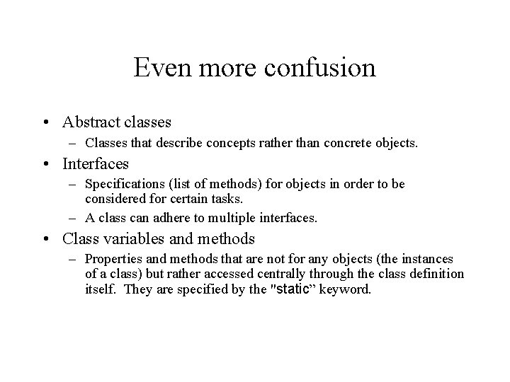 Even more confusion • Abstract classes – Classes that describe concepts rather than concrete