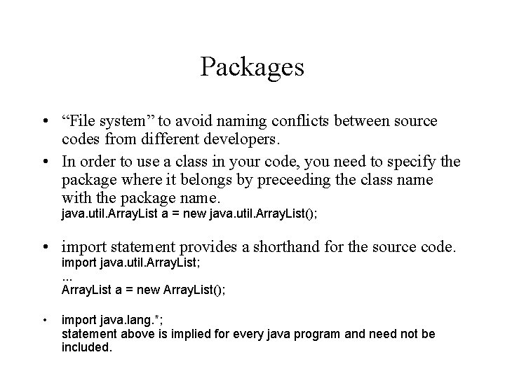 """Packages • """"File system"""" to avoid naming conflicts between source codes from different developers."""