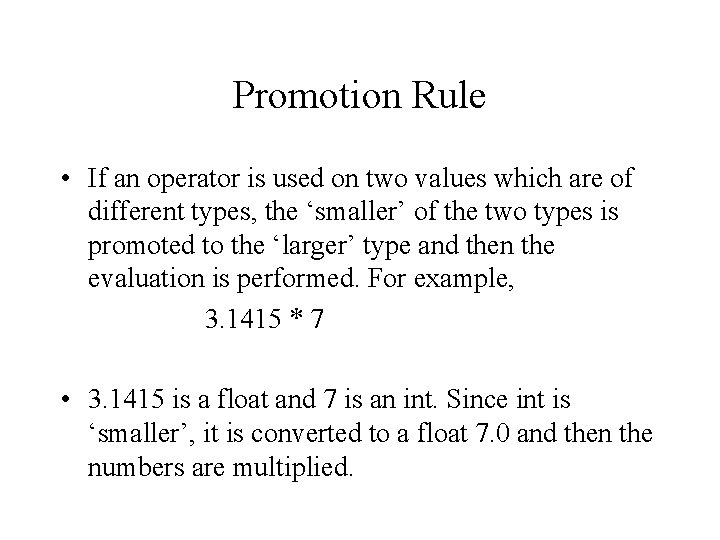 Promotion Rule • If an operator is used on two values which are of