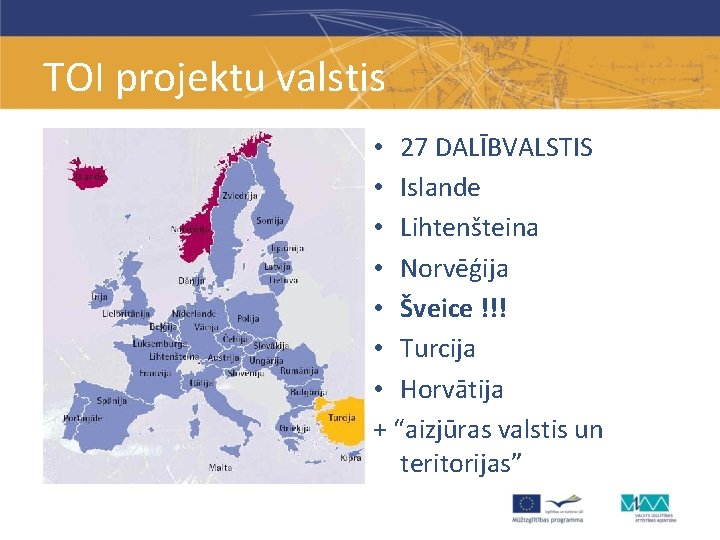 TOI projektu valstis • 27 DALĪBVALSTIS • Islande • Lihtenšteina • Norvēģija • Šveice
