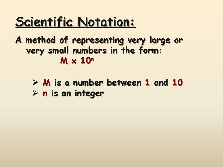 Scientific Notation: A method of representing very large or very small numbers in the