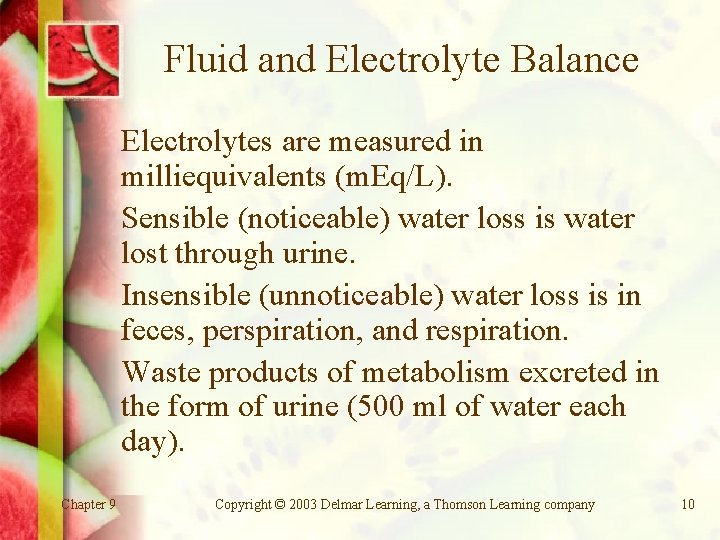 Fluid and Electrolyte Balance Electrolytes are measured in milliequivalents (m. Eq/L). Sensible (noticeable) water