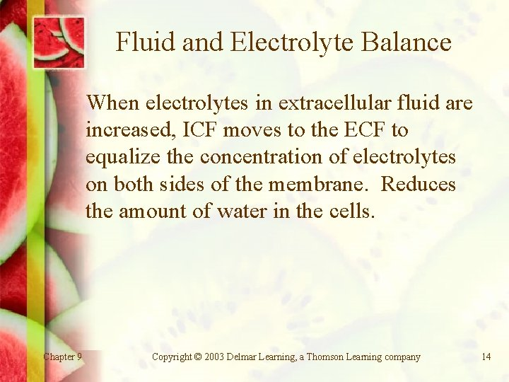 Fluid and Electrolyte Balance When electrolytes in extracellular fluid are increased, ICF moves to