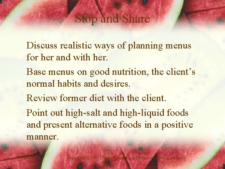 Stop and Share Discuss realistic ways of planning menus for her and with her.