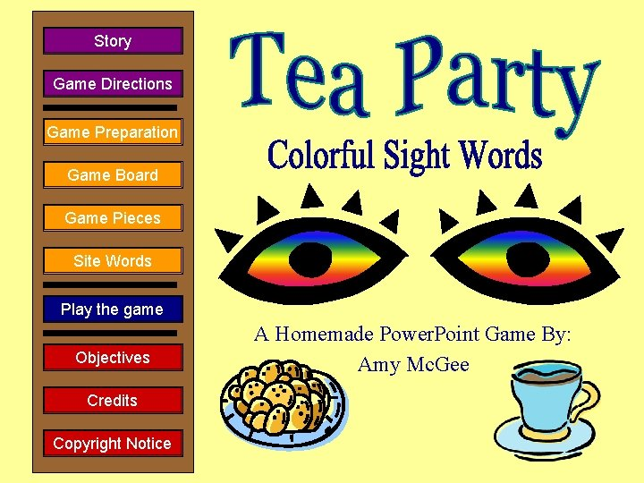 Story Game Directions Game Preparation Game Board Game Pieces Site Words Play the game