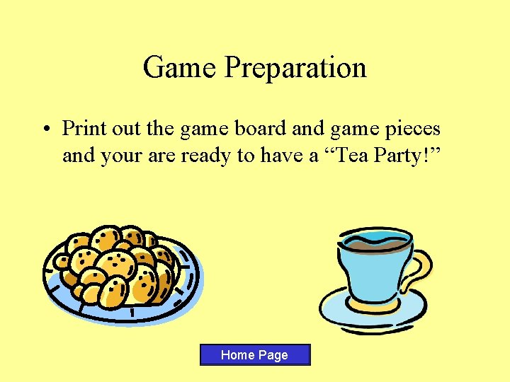 Game Preparation • Print out the game board and game pieces and your are