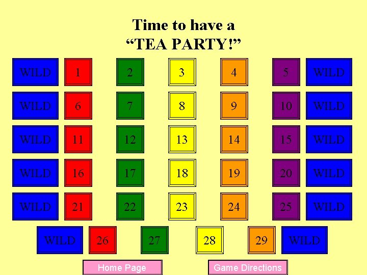 """Time to have a """"TEA PARTY!"""" WILD 1 2 3 4 5 WILD 6"""