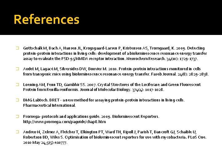 References � Gottschalk M, Bach A, Hansen JL, Krogsgaard-Larsen P, Kristensen AS, Tromgaard, K.