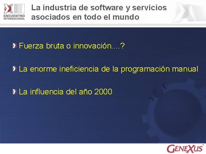 La industria de software y servicios asociados en todo el mundo Fuerza bruta o