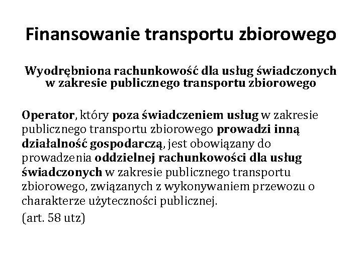 Finansowanie transportu zbiorowego Wyodrębniona rachunkowość dla usług świadczonych w zakresie publicznego transportu zbiorowego Operator,