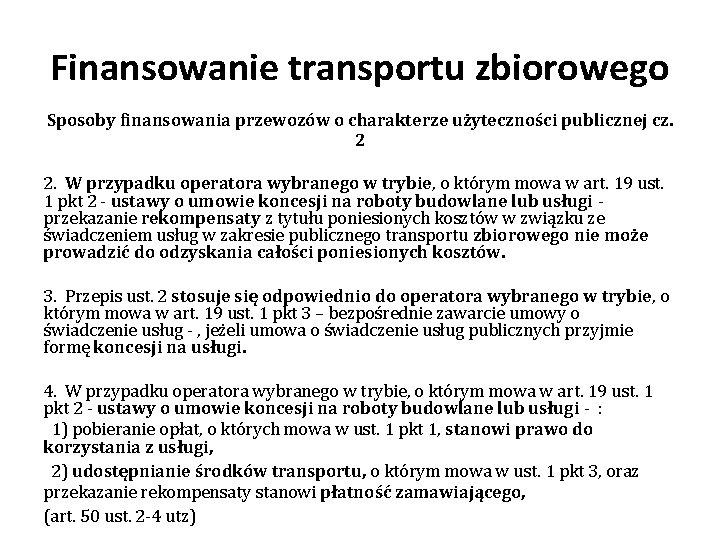 Finansowanie transportu zbiorowego Sposoby finansowania przewozów o charakterze użyteczności publicznej cz. 2 2. W