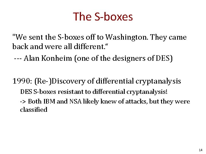 """The S-boxes """"We sent the S-boxes off to Washington. They came back and were"""