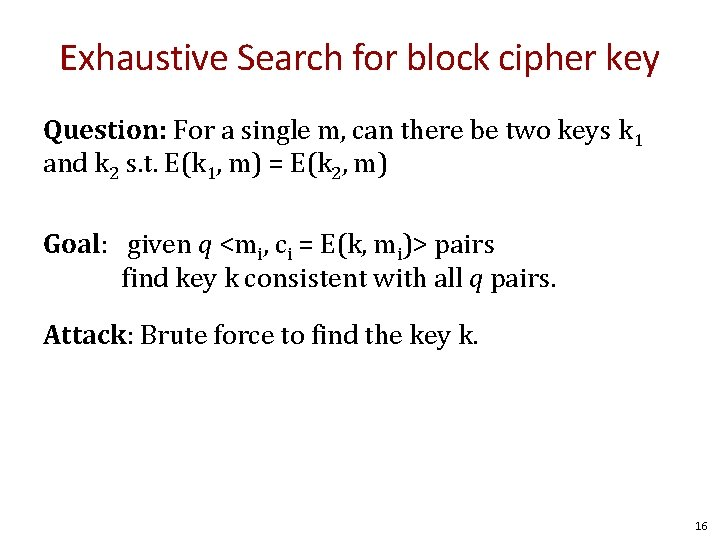 Exhaustive Search for block cipher key Question: For a single m, can there be