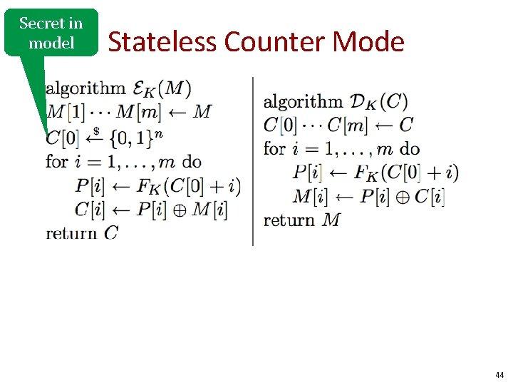 Secret in model Stateless Counter Mode 44