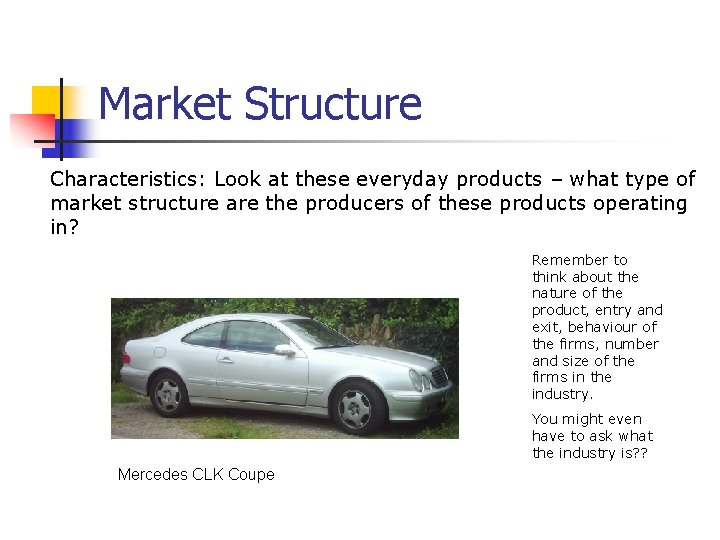 Market Structure Characteristics: Look at these everyday products – what type of market structure