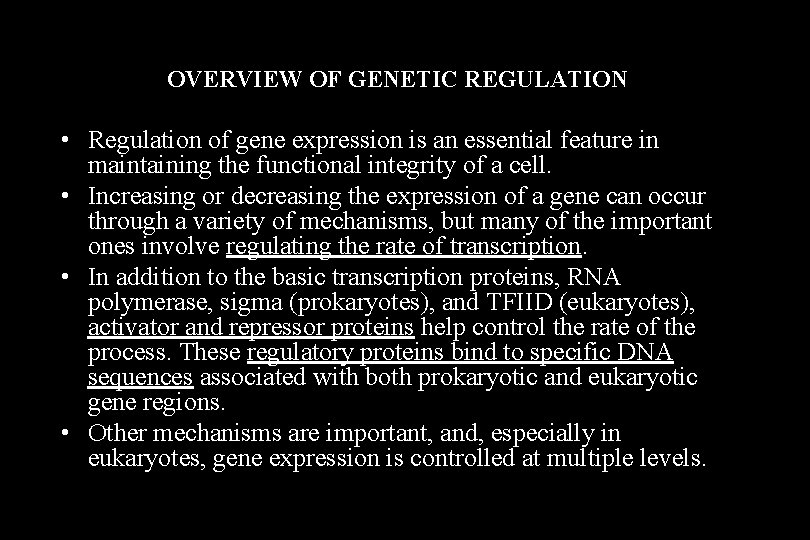 OVERVIEW OF GENETIC REGULATION • Regulation of gene expression is an essential feature in