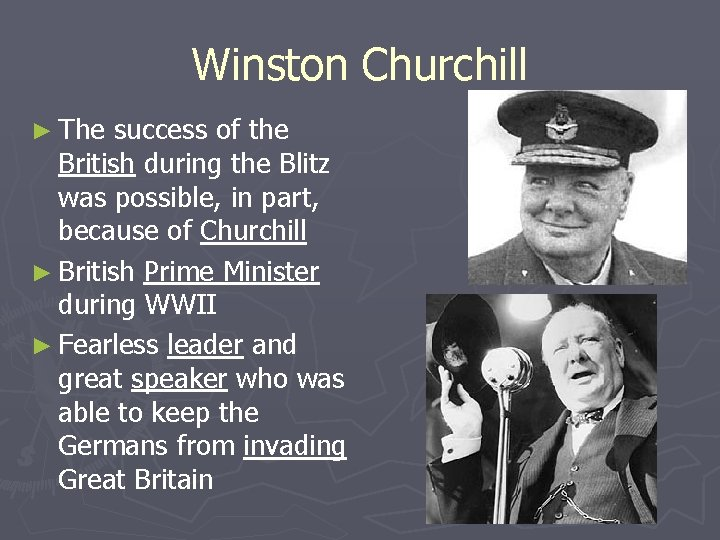 Winston Churchill ► The success of the British during the Blitz was possible, in