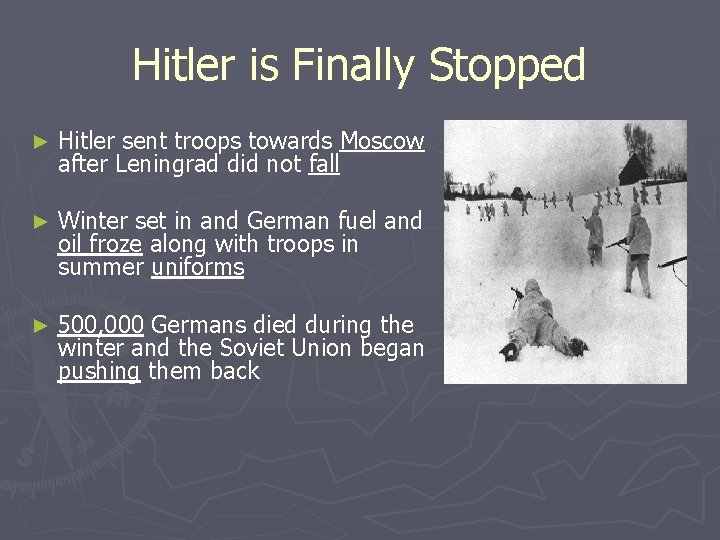 Hitler is Finally Stopped ► Hitler sent troops towards Moscow after Leningrad did not