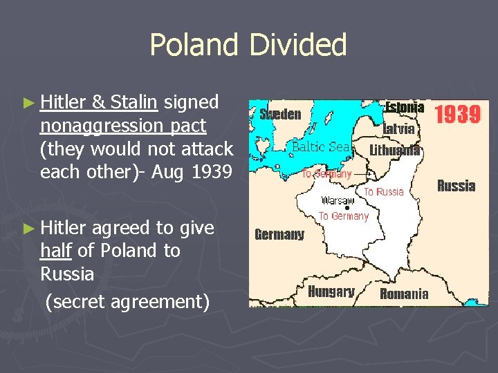 Poland Divided ► Hitler & Stalin signed nonaggression pact (they would not attack each