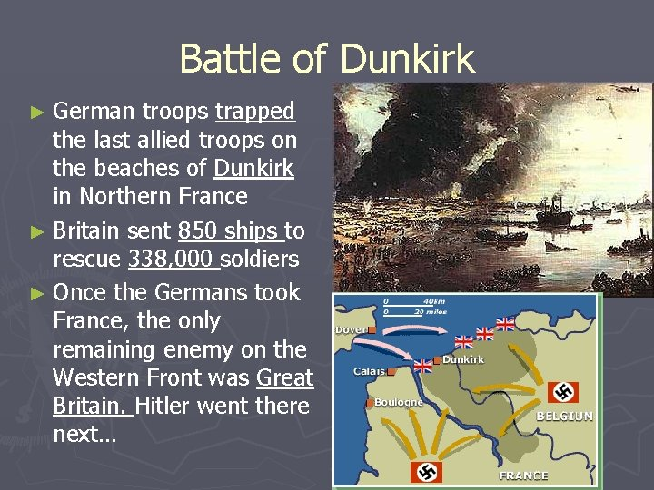 Battle of Dunkirk ► German troops trapped the last allied troops on the beaches