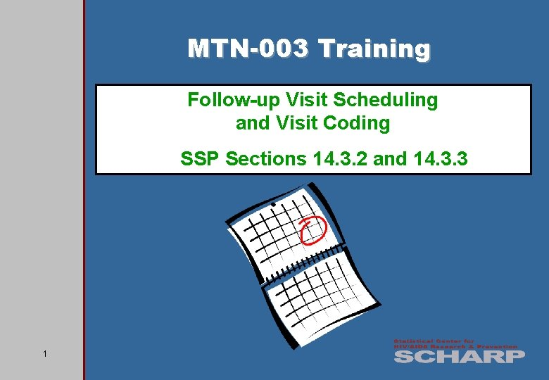 MTN-003 Training Follow-up Visit Scheduling and Visit Coding SSP Sections 14. 3. 2 and