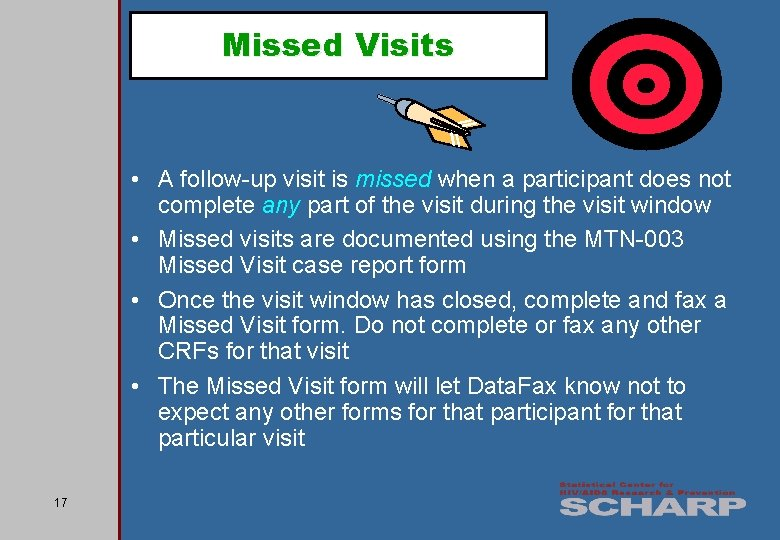 Missed Visits • A follow-up visit is missed when a participant does not complete
