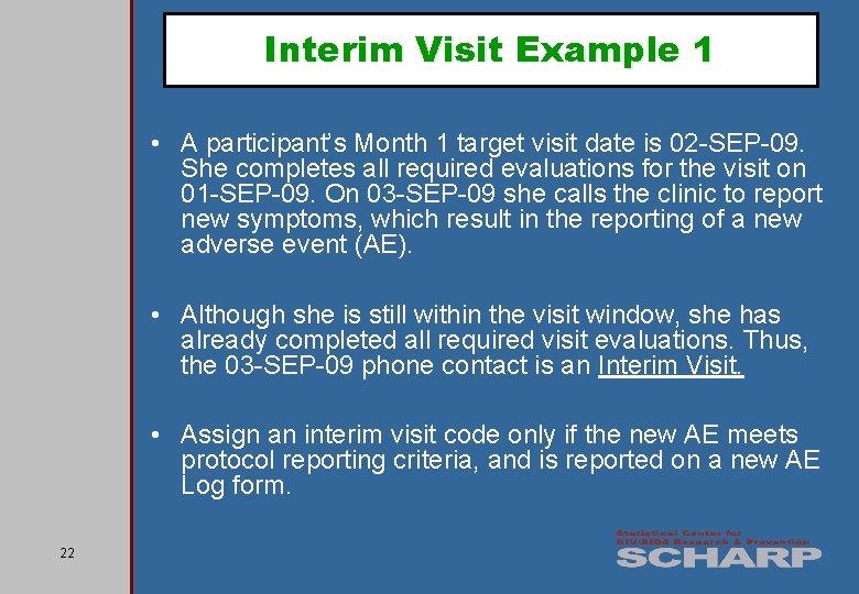 Interim Visit Example 1 • A participant's Month 1 target visit date is 02