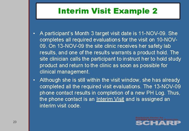 Interim Visit Example 2 • A participant's Month 3 target visit date is 11