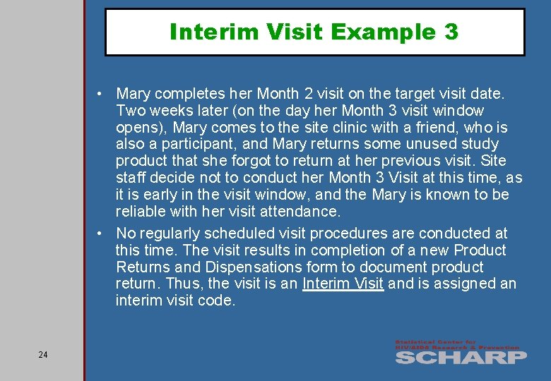 Interim Visit Example 3 • Mary completes her Month 2 visit on the target