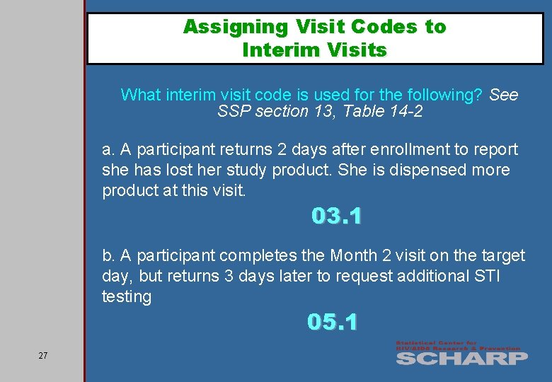 Assigning Visit Codes to Interim Visits What interim visit code is used for the