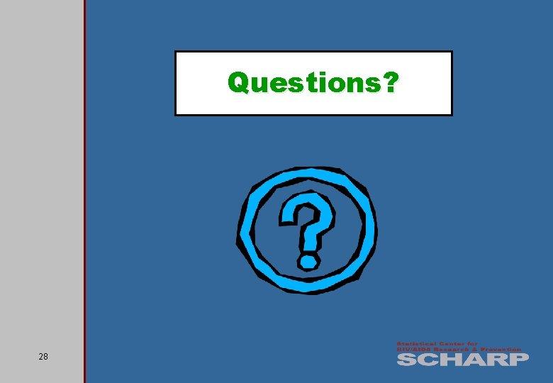 Questions? 28