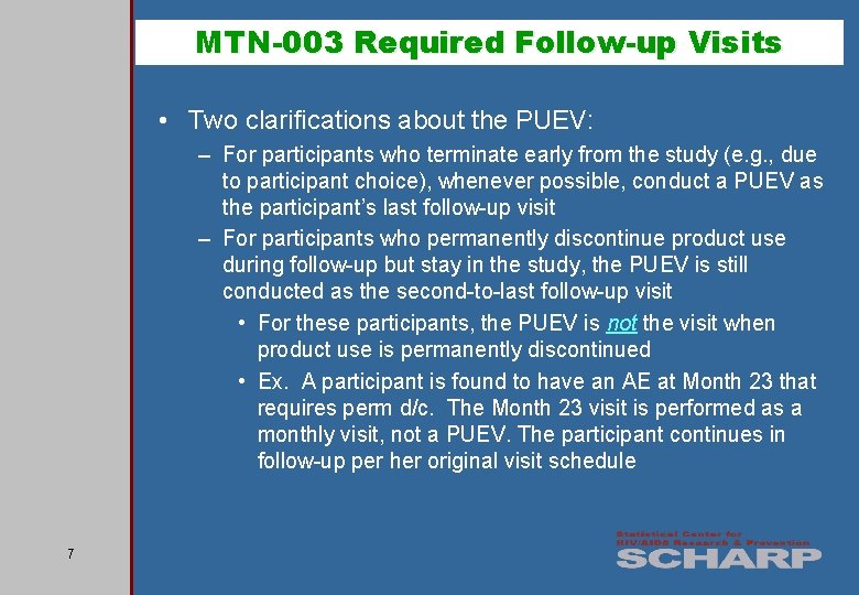 MTN-003 Required Follow-up Visits • Two clarifications about the PUEV: – For participants who