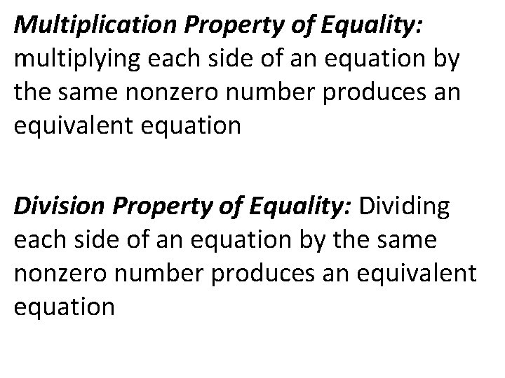 Multiplication Property of Equality: multiplying each side of an equation by the same nonzero