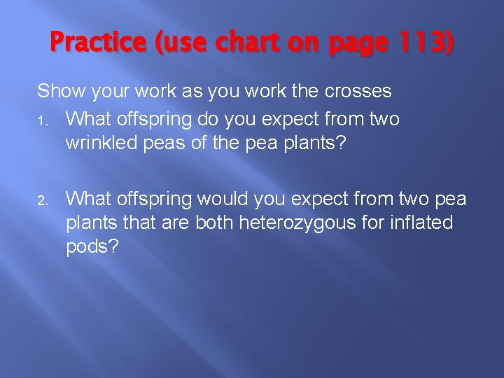 Practice (use chart on page 113) Show your work as you work the crosses