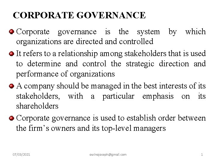 CORPORATE GOVERNANCE Corporate governance is the system by which organizations are directed and controlled