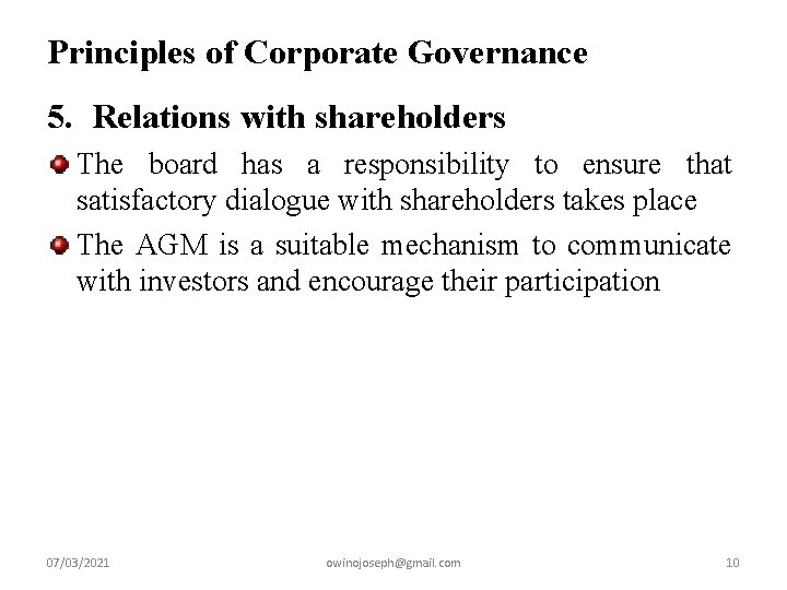 Principles of Corporate Governance 5. Relations with shareholders The board has a responsibility to