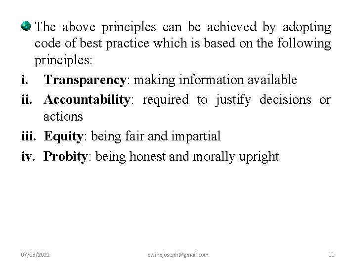 The above principles can be achieved by adopting code of best practice which is