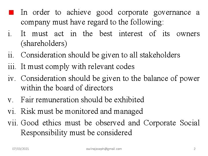 In order to achieve good corporate governance a company must have regard to the