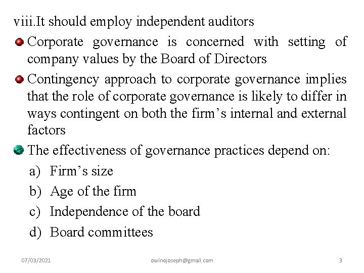 viii. It should employ independent auditors Corporate governance is concerned with setting of company