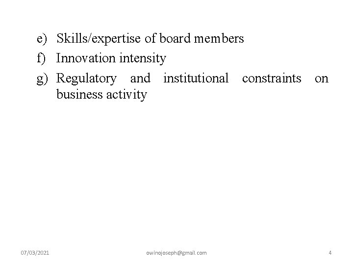 e) Skills/expertise of board members f) Innovation intensity g) Regulatory and institutional constraints on