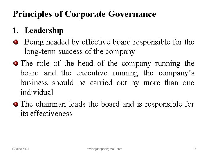 Principles of Corporate Governance 1. Leadership Being headed by effective board responsible for the