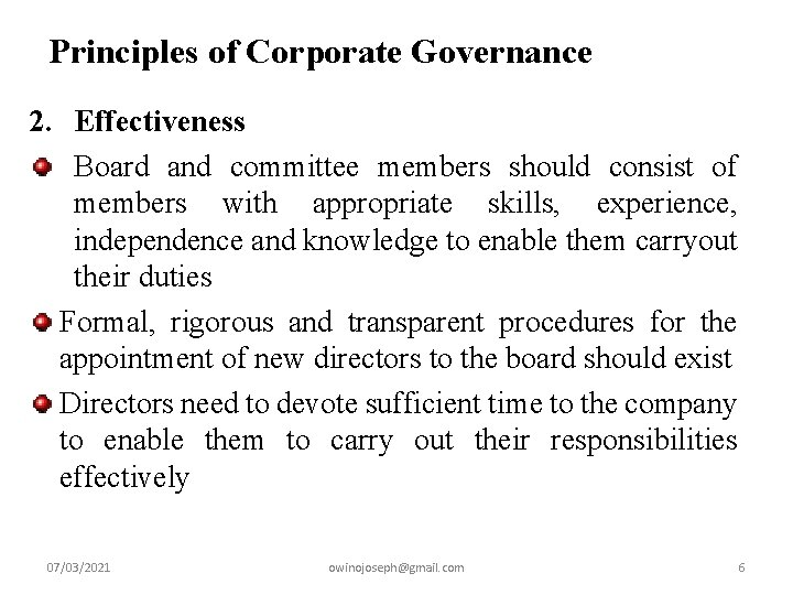 Principles of Corporate Governance 2. Effectiveness Board and committee members should consist of members