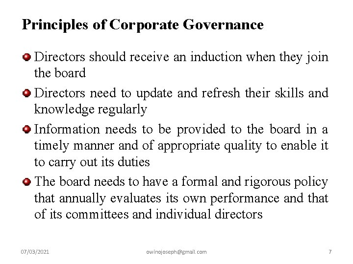 Principles of Corporate Governance Directors should receive an induction when they join the board