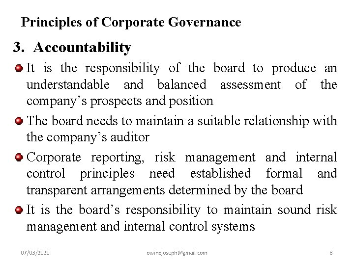 Principles of Corporate Governance 3. Accountability It is the responsibility of the board to
