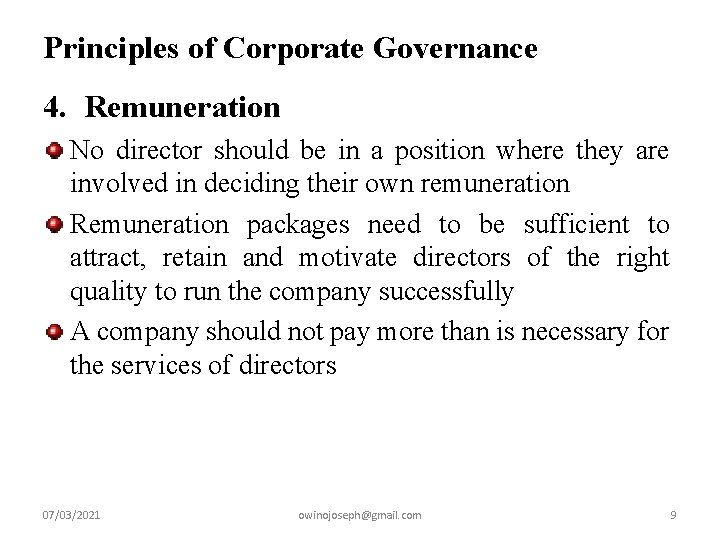 Principles of Corporate Governance 4. Remuneration No director should be in a position where