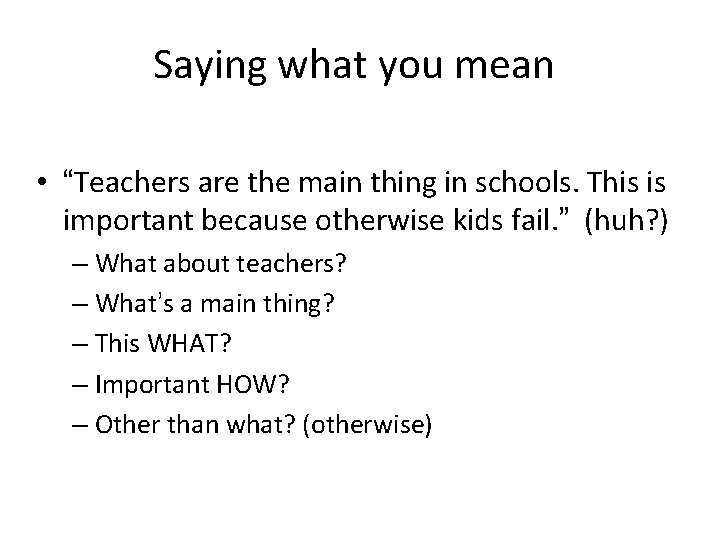 """Saying what you mean • """"Teachers are the main thing in schools. This is"""