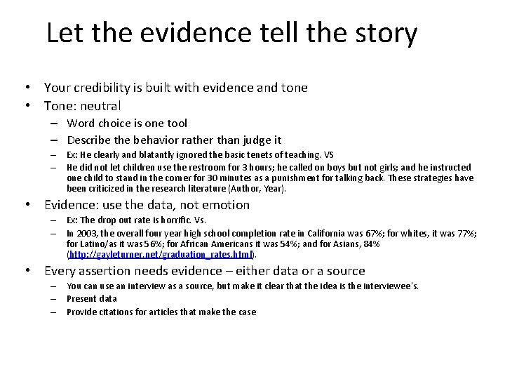 Let the evidence tell the story • Your credibility is built with evidence and