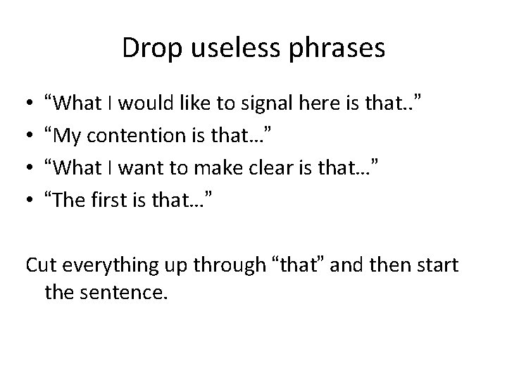 """Drop useless phrases • • """"What I would like to signal here is that."""